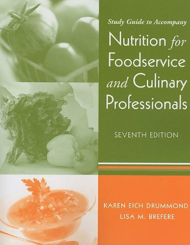 Nutrition for Foodservice and Culinary Professionals Study Guide