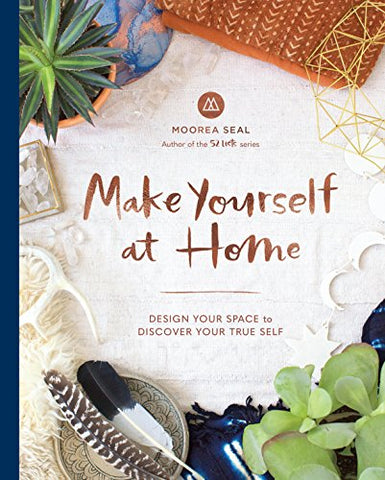 Make Yourself at Home: Discover Your Style and Transform Your Space for Inspired Living