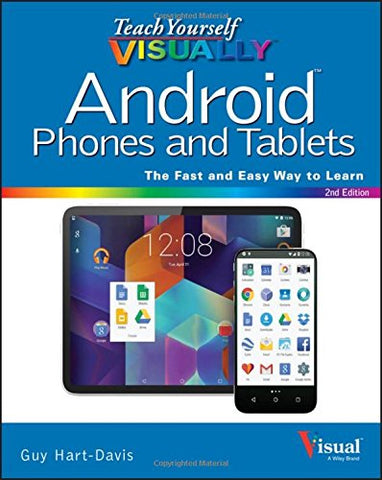 Teach Yourself Visually Android Phones and Tablets, 2nd Edition (Teach Yourself VISUALLY (Tech))