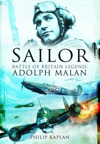 Sailor: Battle of Britain Legend: Adolph G. Malan
