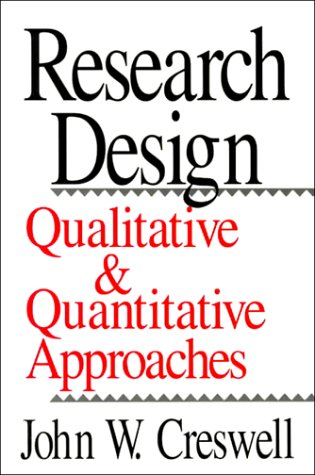 Research Design: Qualitative and Quantitative Approaches