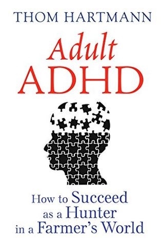 Adult ADHD: How to Succeed as a Hunter in a Farmers World