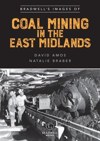 Bradwell's Images of Coal Mining in the East Midlands