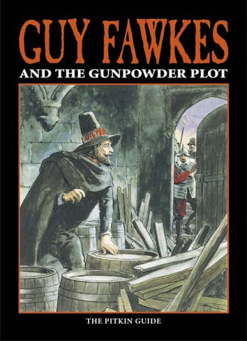 Guy Fawkes & The Gunpowder Plot (Pitkin Guides)