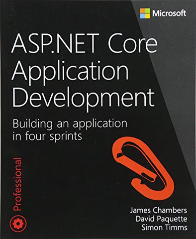 ASP.NET Core Application Development: Building an application in four sprints (Developer Reference (Paperback))