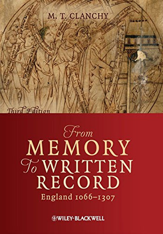 From Memory to Written Record: England 1066-1307
