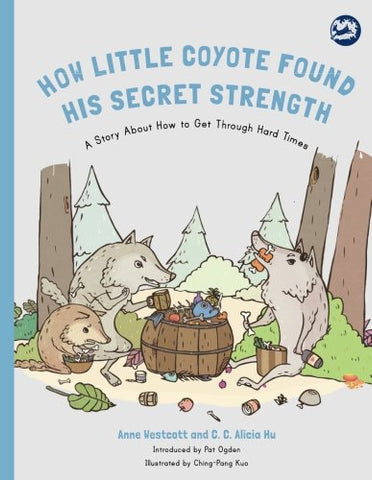 How Little Coyote Found His Secret Strength (Hidden Strengths Therapeutic Children's Books)
