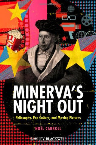 Minerva's Night Out: Philosophy, Pop Culture and Moving Pictures