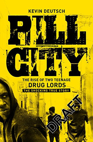 Pill City: How Two Teenagers Foiled the Feds and Built a Drug Empire