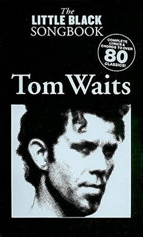 The Little Black Songbook Tom Waits (Little Black Songbooks)