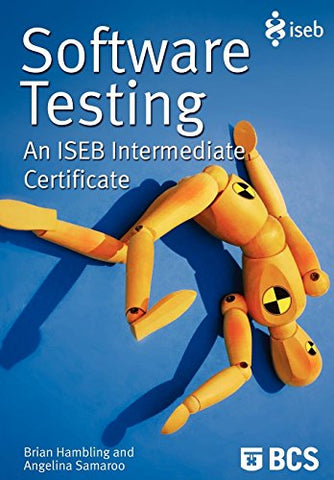 Software Testing: An Iseb Intermediate Certificate