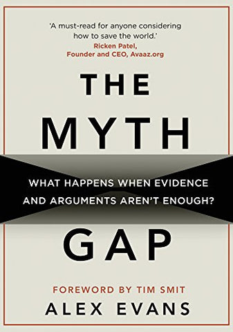 The Myth Gap: What Happens When Evidence and Arguments Arent Enough
