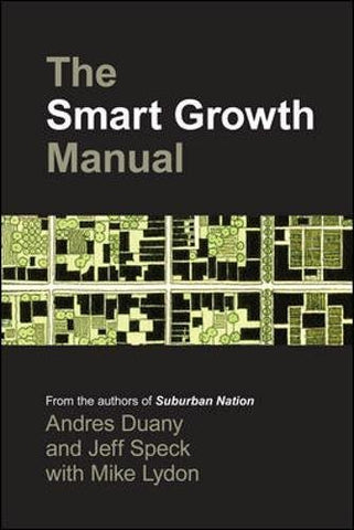 The Smart Growth Manual: New Urbanism in American Communities