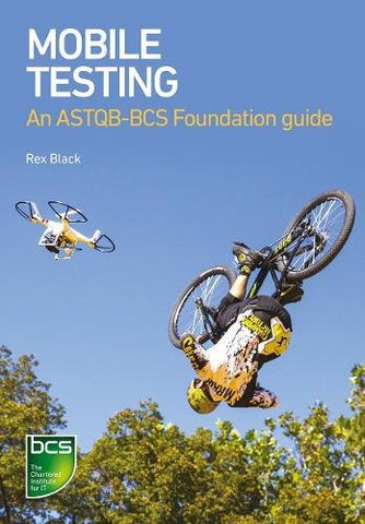 Mobile Testing: An ASTQB-BCS Foundation guide