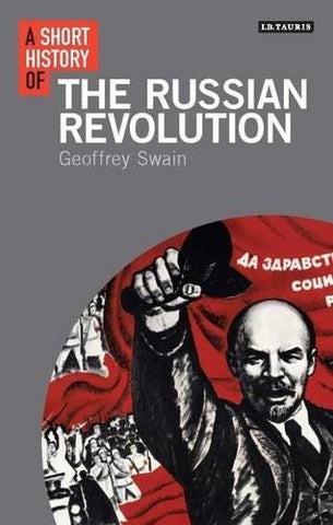 A Short History of the Russian Revolution (I.B. Tauris Short Histories)