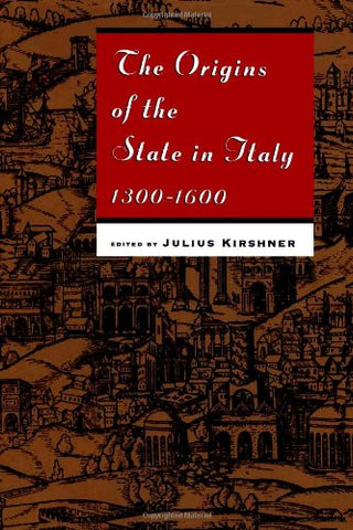 The Origins of the State in Italy, 1300-1600 (Studies in European History from the Journal of Modern History)