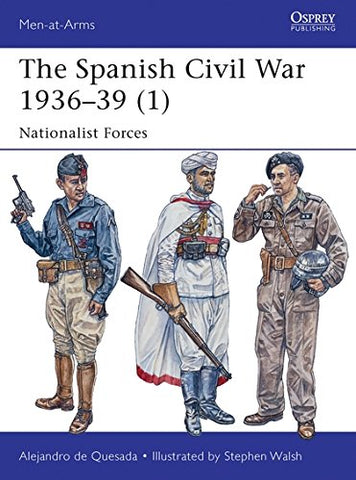 The Spanish Civil War 193639 (1): Nationalist Forces (Men-at-Arms)