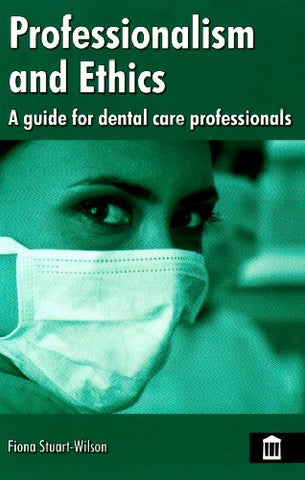 Professionalism and Ethics for Dental Care Professionals