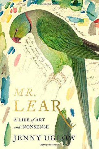 Mr. Lear: A Life of Art and Nonsense