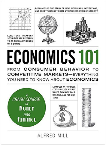 Economics 101: From Consumer Behaviour to Competative Markets-Everything You Need to Know About Economics (Adams 101)
