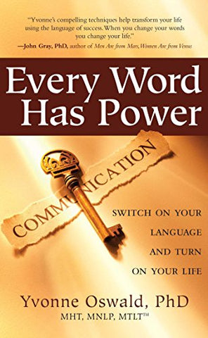 Every Word Has Power: Switch on Your Language and Turn on Your Life