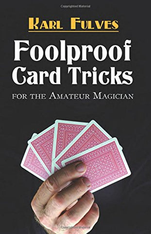 Foolproof Card Tricks: For the Amateur Magician (Dover Magic Books)