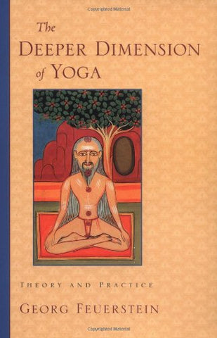 Deeper Dimension Of Yoga: Theory and Practice