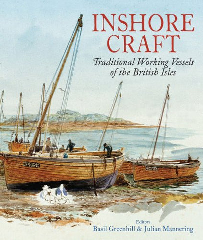 Inshore Craft: Traditional Working Vessels of the British Isles