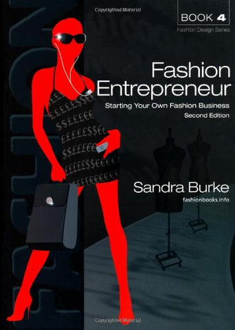 Fashion Entrepreneur: Starting Your Own Fashion Business (Fashion Design Series) (Fashion Designers (Paperback))