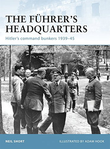The Fhrer's Headquarters: Hitler's command bunkers 1939-45 (Fortress)