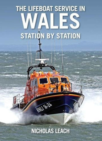 The Lifeboat Service in Wales, station by station