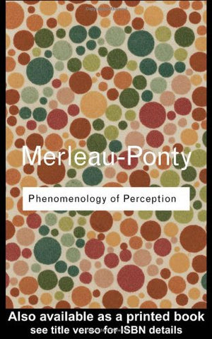 Phenomenology of Perception: An Introduction (Routledge Classics)
