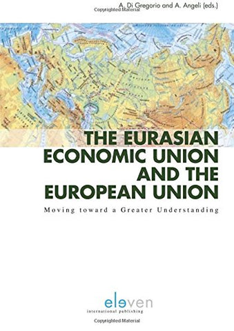 The Eurasian Economic Union and the European Union: Moving Towards a Greater Understanding