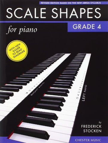 Scale Shapes for Piano Grade 4 2009 Syllabus