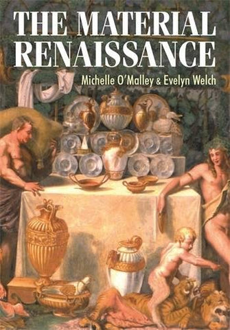 The Material Renaissance (Studies in Design and Material Culture)