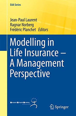 Modelling in Life Insurance - A Management Perspective (EAA Series)
