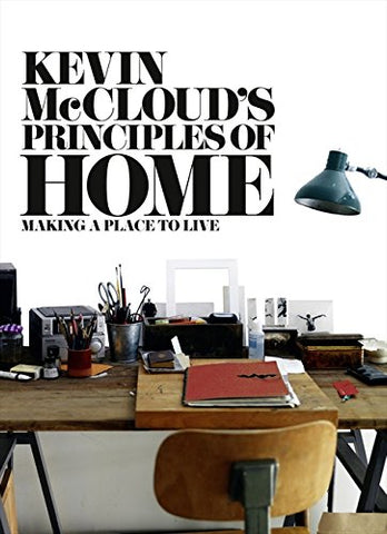 Kevin McClouds Principles of Home: Making a Place to Live