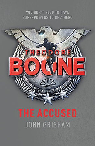 Theodore Boone: The Accused: Theodore Boone 3