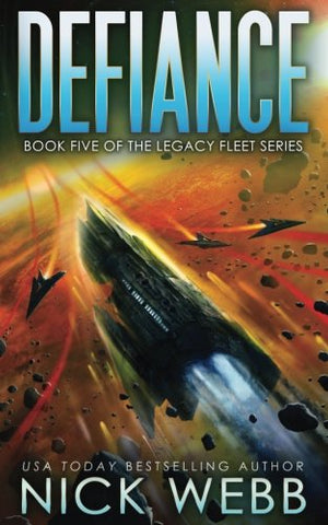 Defiance: Book 5 of the Legacy Fleet Series: Volume 5 (The Legacy Fleet Trilogy)