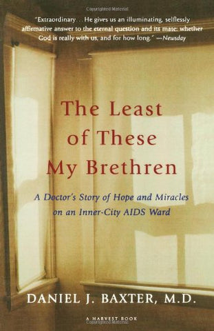 The Least of These My Brethren: A Doctor's Story of Hope and Miracles in an Inner-City AIDS Ward