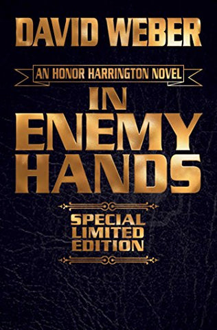 IN ENEMY HANDS LIMITED LEATHERBOUND EDITION (Honor Harrington (Hardcover))