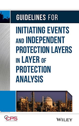 Guidelines for Initiating Events and Independent Protection Layers in Layer of Protection Analysis