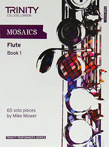 Mosaics for Flute (Initial-Grade 5): Book 1 (Trinity Performers Series)