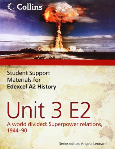 Student Support Materials for History  Edexcel A2 Unit 3 Option E2: A World Divided: Superpower Relations, 1944-90