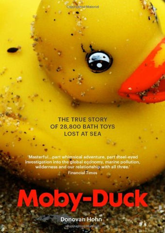 Moby-Duck: The True Story of 28,800 bath Toys Lost at Sea
