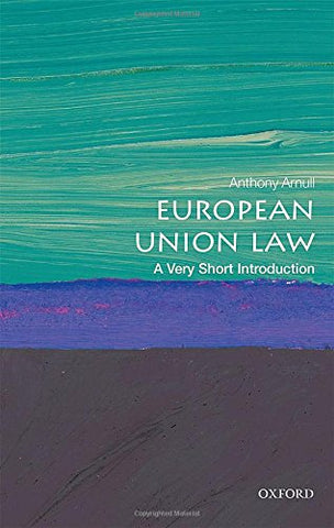 European Union Law: A Very Short Introduction (Very Short Introductions)