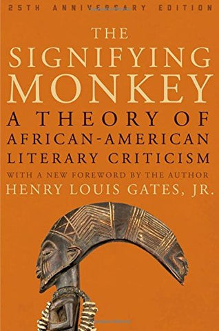 The Signifying Monkey: A Theory of African-American Literary Criticism