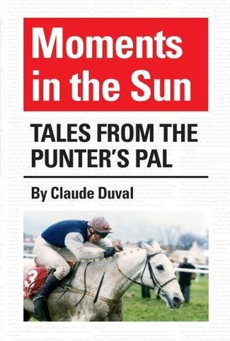 Moments in the Sun: Tales from the Punter's Pal