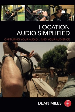 Location Audio Simplified: Capturing Your Audio and Your Audience
