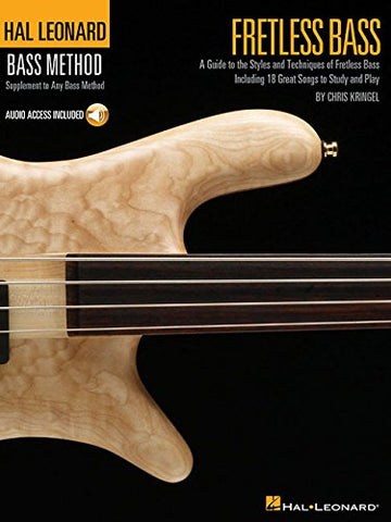Fretless Bass: A Guide to the Styles and Techniques of Fretless Bass, Including 18 Great Songs to Study and Play (Hal Leonard Bass Method)